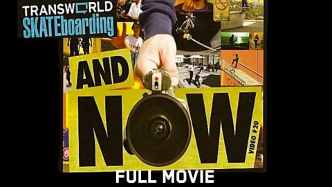 TransWorld SKATEboarding: And Now - Full Movie | Echoboom Sports