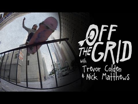Trevor Colden & Nick Matthews - Off The Grid - The Berrics