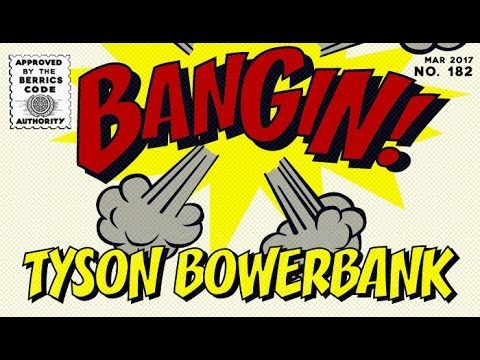 Tyson Bowerbank - Bangin! - The Berrics