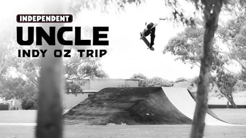 'UNCLE'   Indy OZ Trip   Independent Trucks