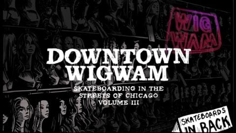 Uprise Downtown Wigwam / Skateboarding in the Streets of Chicago Vol III | Uprise Skateshop