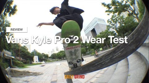 Vans Kyle Pro 2 Wear Test [데일리 그라인드 스케이트보드 매거진] | DAILY GRIND