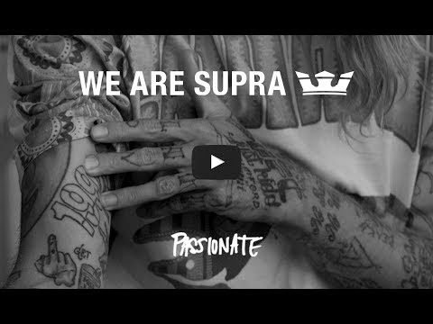 WE ARE SUPRA PASSIONATE - SUPRA Footwear