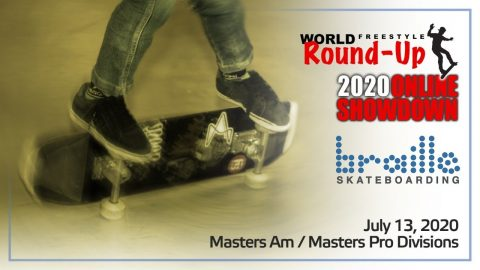 WORLD FREESTYLE ROUND-UP DAY 2 - MASTER'S AM & PRO DIVISIONS | Braille Skateboarding